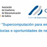 Supercomputación para empresas: Tecnoloxías e oportunidades de negocio